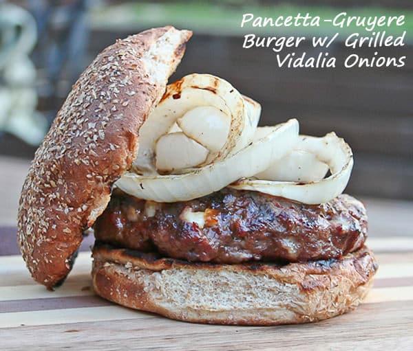 Pancetta-Gruyere Burger with Grilled Vidalia Onions | Savoring Today
