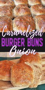 Caramelized onion burger bun pinterest image with one bun sliced.