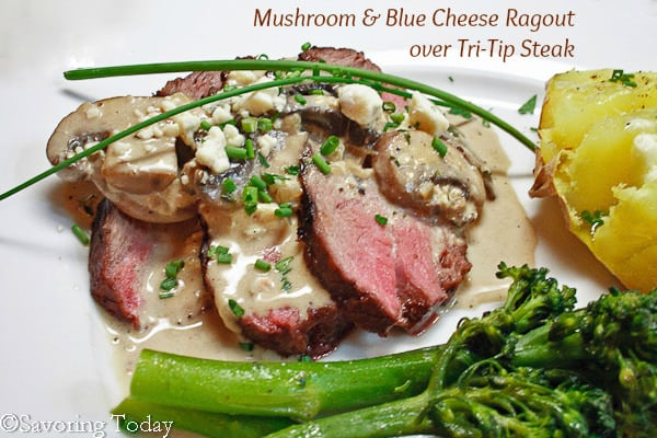Mushroom & Blue Cheese Ragout over Tri-Tip | Savoring Today