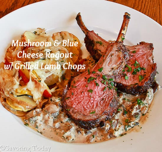 Mushroom & Blue Cheese Ragout w/ Grilled Lamb Chops | Savoring Today