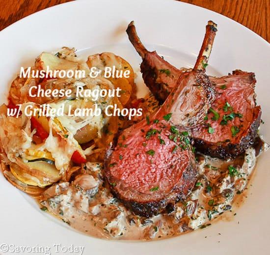 Mushroom & Blue Cheese Ragout w/ Grilled Lamb Chops | Savoring Today