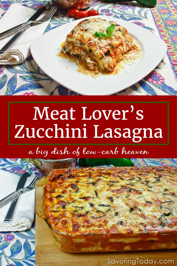 Meat Lover's Zucchini Lasagna is low-carb and gluten-free, but full of all the flavor you long for in a great lasagna.