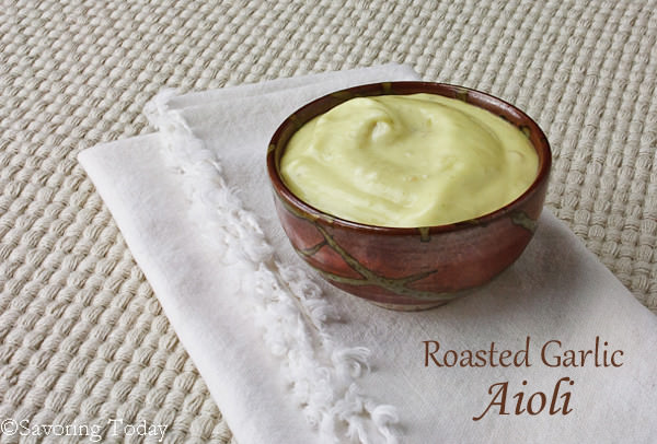 Roasted Garlic Aioli - Savoring Today (1 of 1) copy