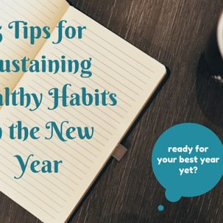 5 Tips for Sustaining Healthy Habits in the New Year | Savoring Today, goals, healthy eating, exercise, budgeting